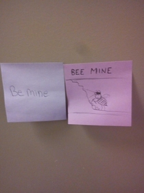 My friend got a note on his door saying Be mine This was his response