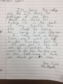 My friend is a rd grade teacher He made a student write an apology letter to another student Sounds like some fightin words