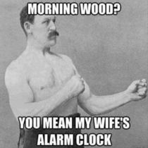 My friend respond why do men get morning wood