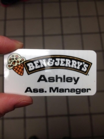 My friend who works at Ben and Jerrys recently got promoted to assistant store manager This is her new name tag