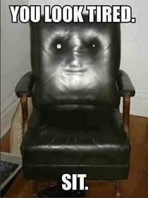 My friends chair is creepy