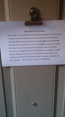 My friends roommate is a large hairy man who works graveyard shift He tends to sleep through anything In an attempt to actually receive his packages my friend hangs a notice on his apartment door