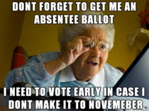 My grandmother turns  this year Shes in good health but her mind is slipping Still shes never missed a chance to vote