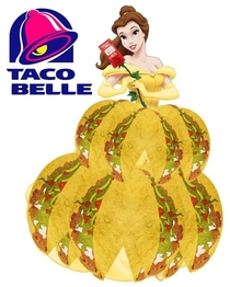 My kind of princess Taco Belle