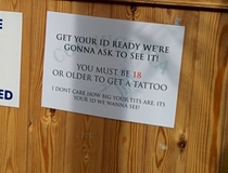 My local tattoo studio has a sign at the reception counter
