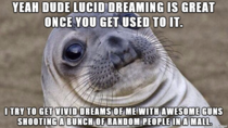 My new roommate on lucid dreaming not the best early sign