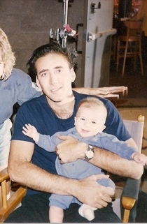 My only claim to fame is that Nicolas Cage held me as a baby