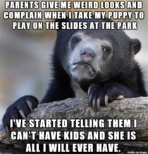 My puppy loves to play on the playground slides at the park Parents dont bother me anymore