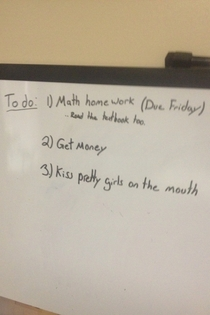 My roommates to do list on his white board