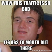 My wife forgot the word for bumper-to-bumper