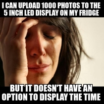 My wife regarding the  fridge I bought her