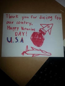 My wife works at the VA where school kids dropped off cards The elderly vet that got this one responded Im not dead yet