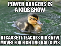 My  year old nephew just explained to me why Power Rangers is a kids show