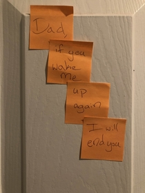 My  yo daughter left me a death threat on a Saturday morning