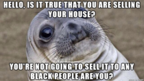 Neighbor lady down the street whom Ive never spoken to before