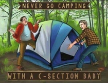 Never go camping with a c-section baby
