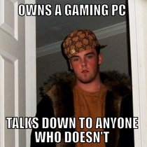Nothing pisses me off more and this is coming from a PC gamer