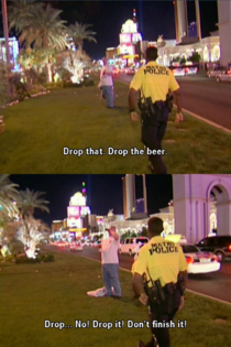 Oh Sorry Officer I heard chug it