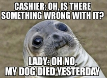 Older lady returning a case of dog food in line ahead of me at the local pet store