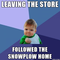 On a snowy day this is a wonderful feeling