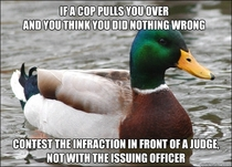 One easy piece of advice if you want to avoid an altercation with the police that will necessarily end worse for you than for the officer