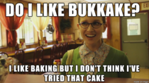 One of my co-workers is a sheltered highly christian young woman Today a patient asked her if she likes bukkake