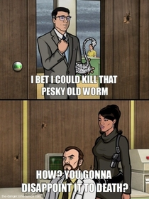 One of my favorite insults from Archer