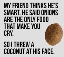 Onion crying and coconut