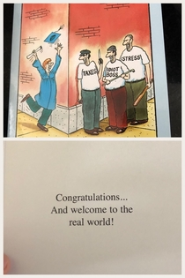 Ordered a book from Amazon received this card instead Had a good laugh with Customer Service about it I graduated a couple years ago but the sentiment of this card still holds true