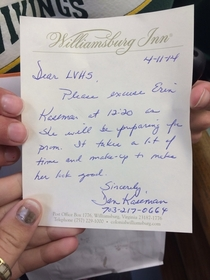 Our High Schools prom is today this is the note my friends dad wrote the school for her early dismissal