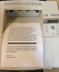 Our printer wrote a letter of resignation today