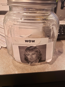 Our WOW jar at work for employees that do great work