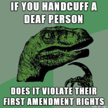 Philosoraptor on deaf people and the first amendment