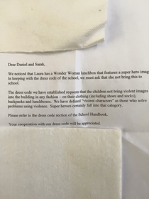 Pic #1 - Letter a friend of mines daughter received from school today Her Wonder Woman lunchbox features a violent super hero that does not comply with the schools dress code Pictures of the lunchbox are also attachedX-post from pics