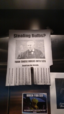 Pic #1 - Light bulbs kept disappearing out of one of the elevators where I work Administration posted a notice in the elevator to shame the thieves Others began posting memes