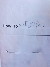 Pic #1 - My kid made a How to Poop instructional booklet in kindergarten today