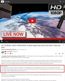 Pic #1 - NASA put a disclaimer on their live YouTube stream of the International Space Station saying that it may upset people who believe in a flat Earth