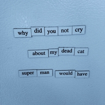 Pic #1 - You guys seemed to like my Depressing Fridge Poems here are some more