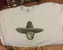 Pic #2 - Got this shirt at a local Mexican food restaurant thought you all might think its funny