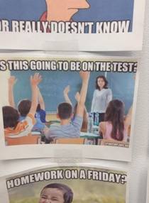 Pic #3 - A friend went down to the teachers lounge and found out that the teachers make memes