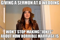 Pic #5 - I have so many Scumbag Stephanie memes for the pastor officiating at my wedding