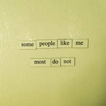Pic #5 - You guys seemed to like my Depressing Fridge Poems here are some more