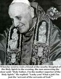 Pic #6 - Pope John XXIII is going to formally become a saint on Sunday  April  Here is a sample of his humorous quips
