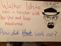 Picket Sign from WV Teacher Strike made by my friend an awesome teacher
