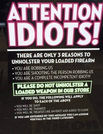 please do not unholster a loaded weapon in our store