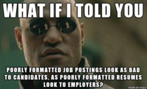 Poor worded job postings by employers are just as bad as poorly written resumes