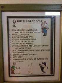 Posted above the urinal at my local putt putt golf