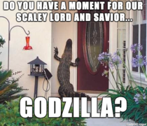 Praise our Scaly Lord and Savior