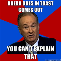 Remember Bill OReilly on toasters