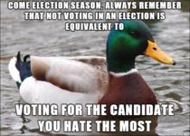 Remember that not voting is a terrible way to justify your hatred towards politicians